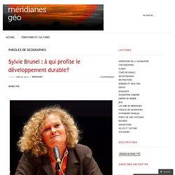 Sylvie Brunel : à qui profite le développement durable?