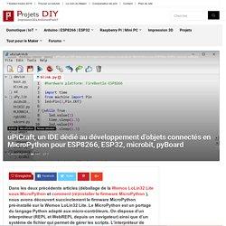 uPiCraft, un IDE dédié au développement d'objets connectés en MicroPython pour ESP8266, ESP32, microbit, pyBoard