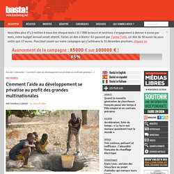 Comment l'aide au développement se privatise au profit des grandes multinationales
