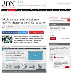 Développement multiplateforme mobile : PhoneGap au crible (2epartie) - JDN
