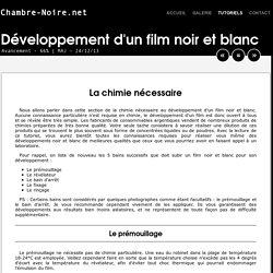 Le développement d'un film noir et blanc : Chimie nécessaire - Chambre-Noire.net
