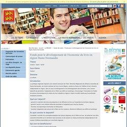 Fonds pour le développement de l'économie du livre en région Haute-Normandie - Guide des aides - LA REGION +