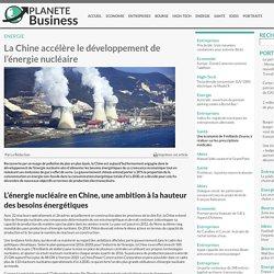 La Chine accélère le développement de l'énergie nucléaire - Planete-business.com