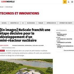 [En images] NuScale franchit une étape décisive pour le développement d'un mini-réacteur nucléaire - L'Usine Energie