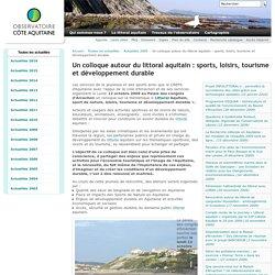 Un colloque autour du littoral aquitain : sports, loisirs, tourisme et développement durable — Observatoire de la côte aquitaine