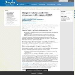 Clinique d'évaluation des troubles envahissants du développement (TED) - Pédopsychiatrie