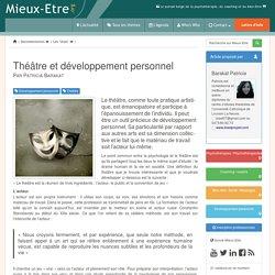 Théâtre et développement personnel - Mieux-Etre.org. Barakat Patricia