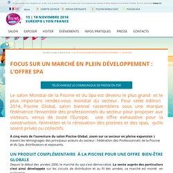 Focus sur un marché en plein développement : L'OFFRE SPA - Salon Piscine Global Europe - Du 13 au 16 novembre 2018 - Eurexpo, Lyon
