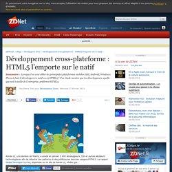Développement cross-plateforme : HTML5 l'emporte sur le natif - ZDNet