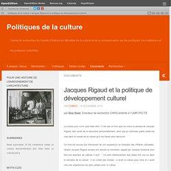 Jacques Rigaud et la politique de développement culturel – Politiques de la culture
