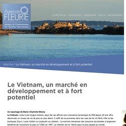 Le Vietnam, un marché en développement et à fort potentiel