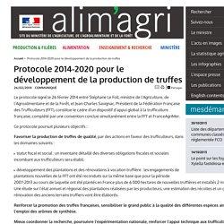MAAF 26/02/14 Protocole 2014-2020 pour le développement de la production de truffes