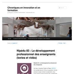 Nipédu 83 : Le développement professionnel des enseignants (textes et vidéo)