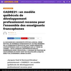 CADRE21 : un modèle québécois de développement professionnel reconnu pour l'ensemble des enseignants francophones