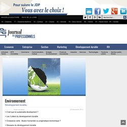 Dossier développement durable, croissance verte - Journal des Professionnels