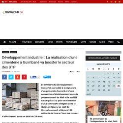 maliweb.net - Développement industriel : La réalisation d'une cimenterie à Guimbané va booster le secteur des BTP