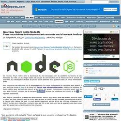 Nouveau forum dédié NodeJS, posez vos problèmes de développement web rencontrés avec le framework JavaScript