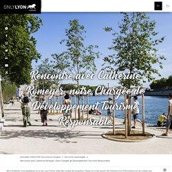 Rencontre avec Catherine Romeyer, notre Chargée de Développement Tourisme Responsable - Lyon France