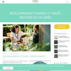 Développement durable et santé : motiver les salariés - Les Ateliers Durables
