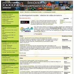 Le développement durable : sélection de vidéos de lesite.tv - CRDP de l'académie de Dijon