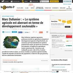 Marc Dufumier : « Le système agricole est aberrant en terme de développement soutenable »