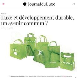 Luxe et développement durable : tendance actuelle