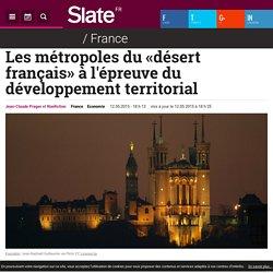 Les métropoles du «désert français» à l'épreuve du développement territorial