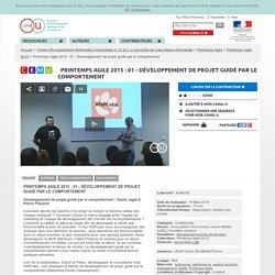 Printemps Agile 2015 : 01 - Développement de projet guidé par le comportement - Centre d'Enseignement Multimédia Universitaire (C.E.M.U.) Université de Caen Basse-Normandie