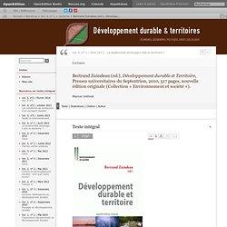 Bertrand Zuindeau (ed.), Développement durable et Territoire, Presses universitaires du Septentrion, 2010, 517 pages, nouvelle édition originale (Collection «Environnement et société»).