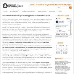 La classe inversée, une pratique en développement à l'Université de Lorraine