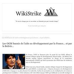 Les OGM bannis de l'aide au développement par la France… et par la Bolivie...