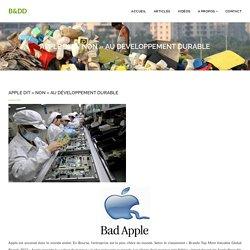 Apple dit non au développement durable - Business&DéveloppementDurable