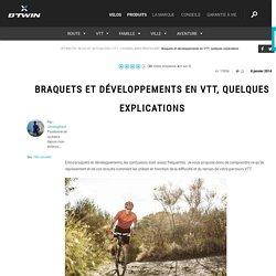 Braquets et développements en VTT, quelques explications