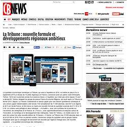 La Tribune: nouvelle formule et développements régionaux ambitieux