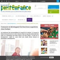 Comment se développent les fonctions cognitives chez l'enfant