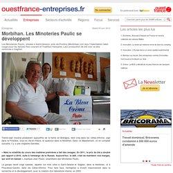 Morbihan. Les Minoteries Paulic se développent