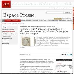 Espace Presse - Legrand et le CEA unissent leurs expertises et développent une nouvelle génération d'interrupteur sans fil et sans pile