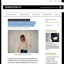 Théories du complot : pourquoi elles persistent (voire se développent) ? - Mediaculture