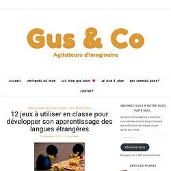 12 jeux à utiliser en classe pour développer son apprentissage des langues étrangères – Gus and Co
