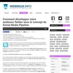 Comment d?velopper votre audience Twitter avec le concept de Social Media Pipeline ?R?volution Web 2.0 en Live !