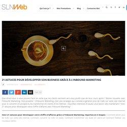 21 astuces pour développer son business grâce à l'Inbound Marketing