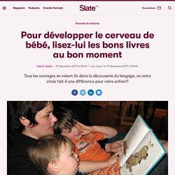 Pour développer le cerveau de bébé, lisez-lui les bons livres au bon moment