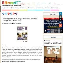 Développer le numérique à l'Ecole - Guide à l'usage des collectivités