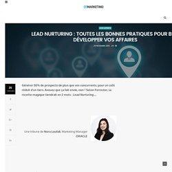 Lead Nurturing : toutes les bonnes pratiques pour bien développer vos affaires