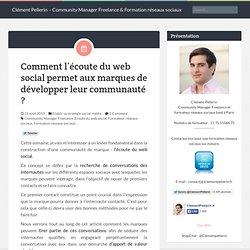 Comment l'écoute du web social permet aux marques de développer leur communauté