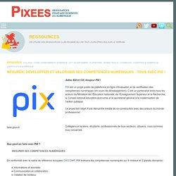 Mesurer, développer et valoriser ses compétences numériques : tous avec PIX ! — Pixees