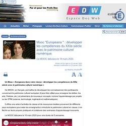 """Mooc """"Europeana """" : développer les compétences du XXIe siècle avec le patrimoine culturel numérique."""