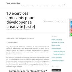 10 exercices amusants pour développer sa créativité [Liste] - World of Digits - Blog