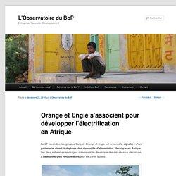 Orange et Engie s'associent pour développer l'électrification en Afrique