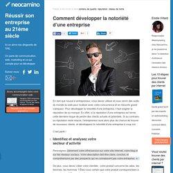 Comment développer la notoriété d'une entreprise par Neocamino